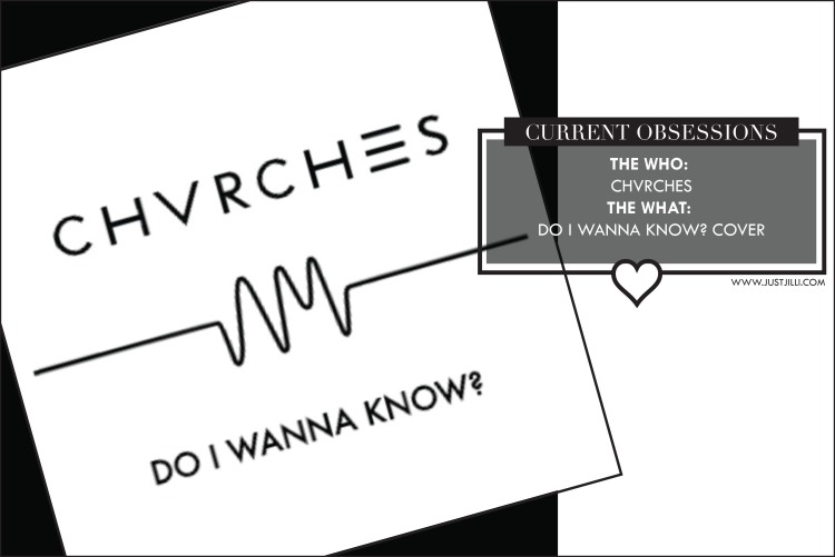 Cool Things Trending, Chvrches, Do I wanna Know? Cover